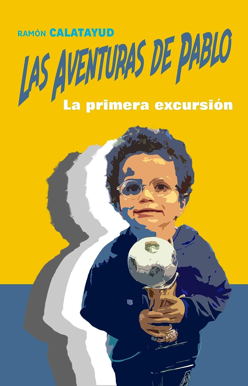 Las aventuras de Pablo: La primera excursión eBook: Calatayud ...