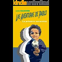 Las aventuras de Pablo: La primera excursión (1ª aventura)