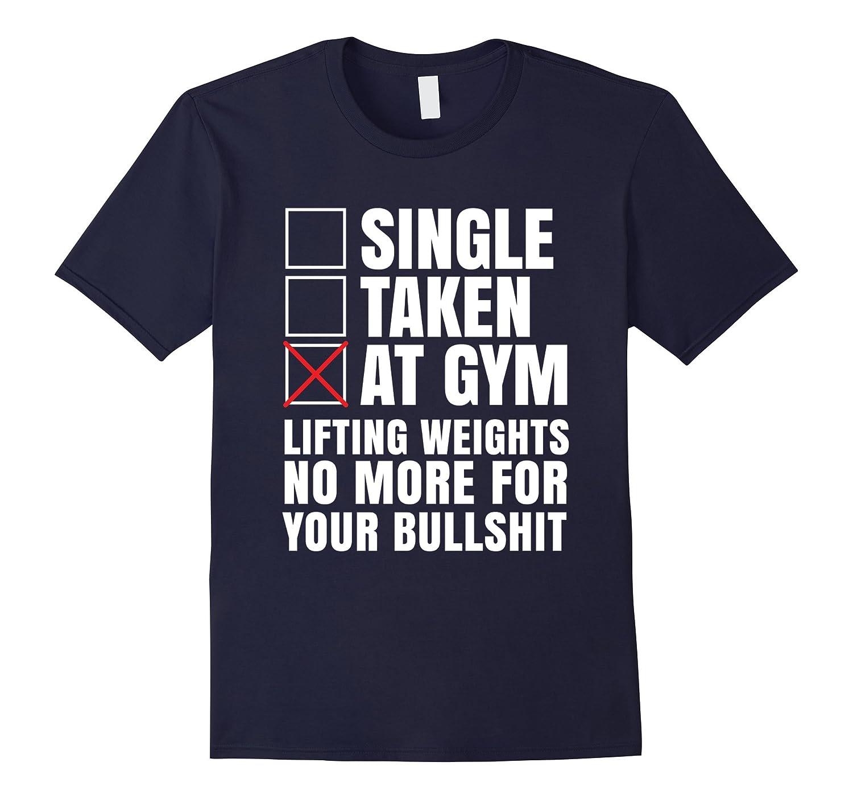 Single taken at gym lifting weights awesome t-shirt gift-Art