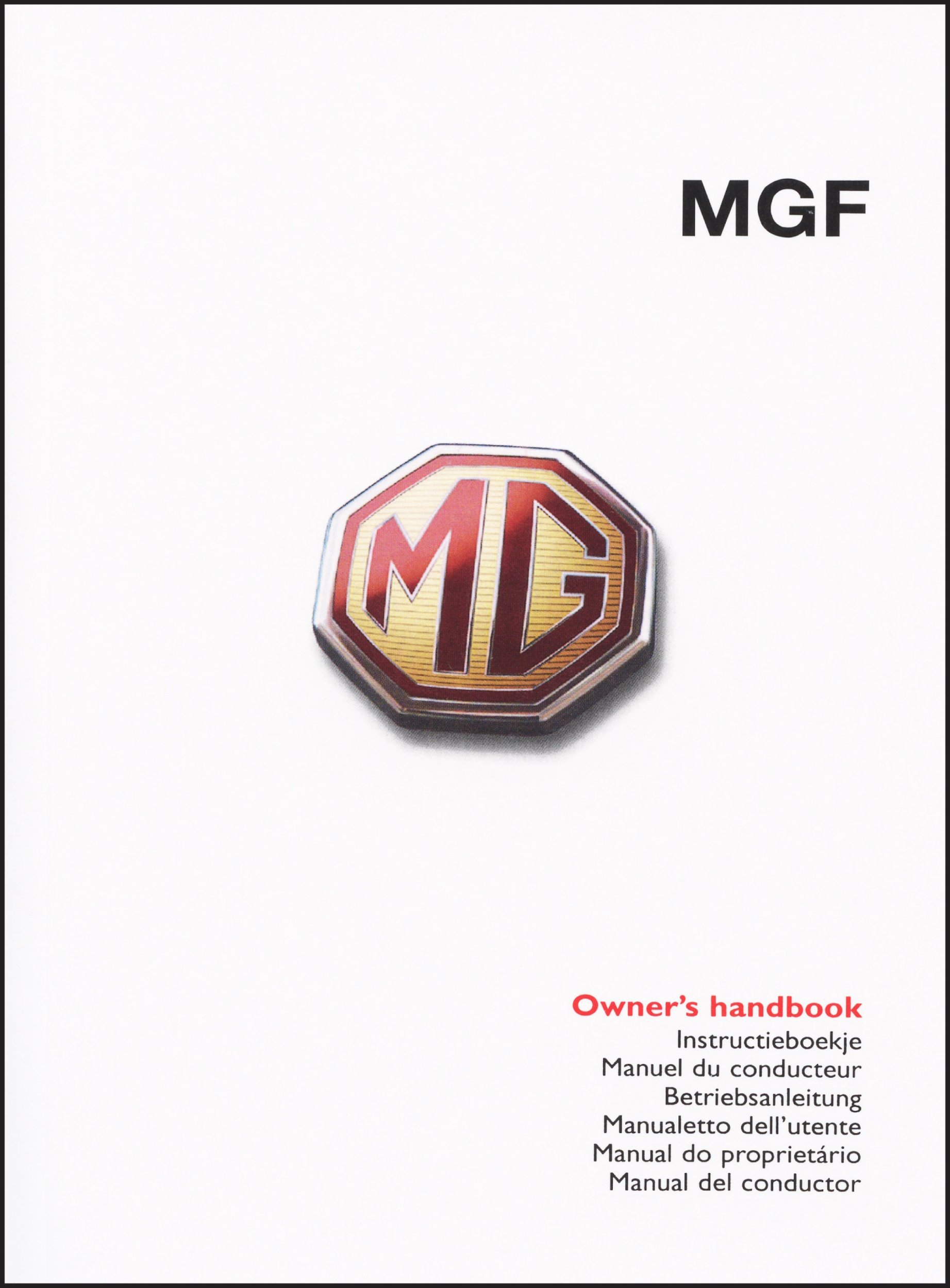 MGF Owners Handbook: Glovebox Owners Instruction Manual - Covers All MGF  Models Part No. RCL0332ENG - Illustrated Pages Showing Driving Controls and  .