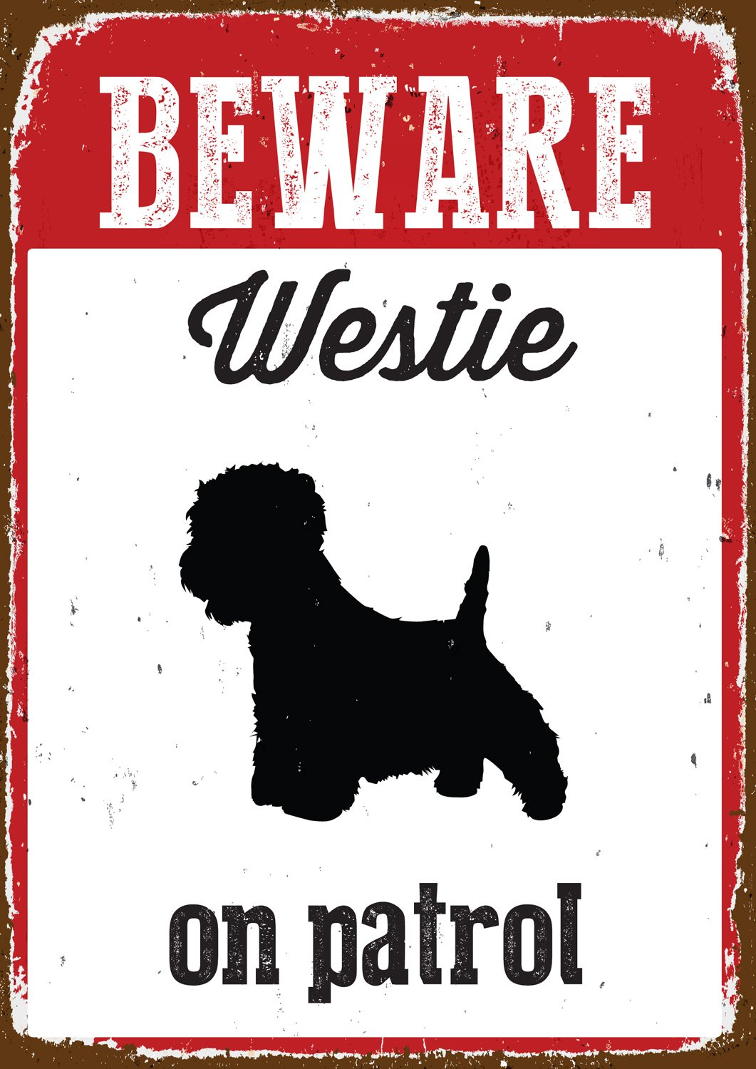 Magnet & Steel Imán y Acero Beware Westie On Patrol Tin Sign 6758