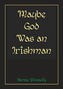 Giveaway: Maybe God was an Irishman