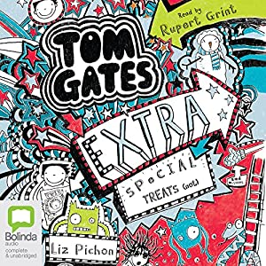 Extra Special Treats (...not): Tom Gates, Book 6 Audiobook