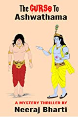 The Curse To Ashwathama Kindle Edition