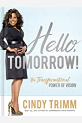 Hello, Tomorrow!: The Transformational Power of Vision Hardcover