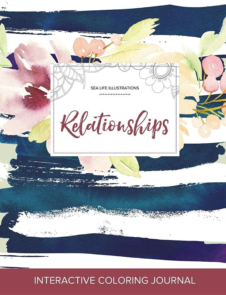 Download Adult Coloring Journal: Relationships (Sea Life Illustrations, Nautical Floral) pdf