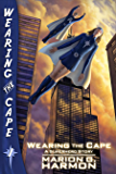 Wearing the Cape (Wearing the Cape Series Book 1)