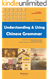 Understanding and Using Chinese Grammar: An Easy-to-Use Guide with Clear Rules, Real-World Examples, and 200+ Pictures showing Daily Life in China (English Edition)