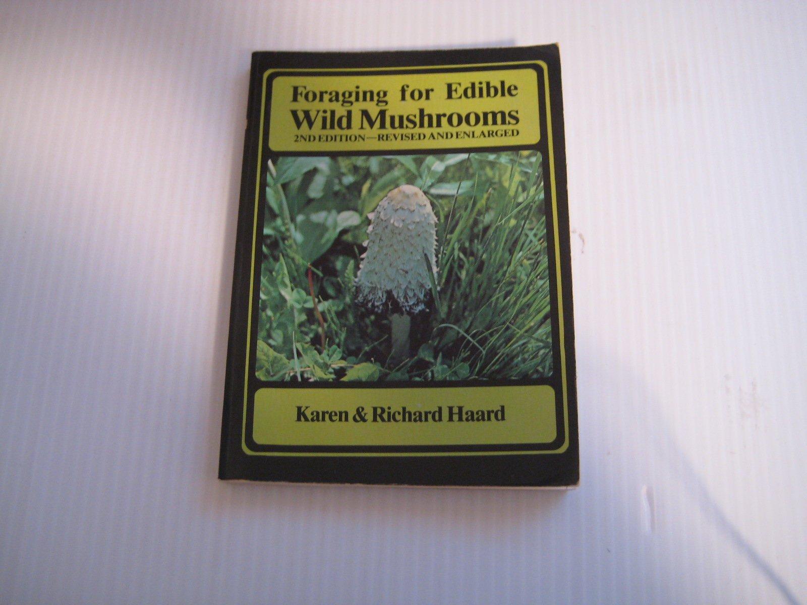 Foraging for Edible Wild Mushrooms, Haard, Karen