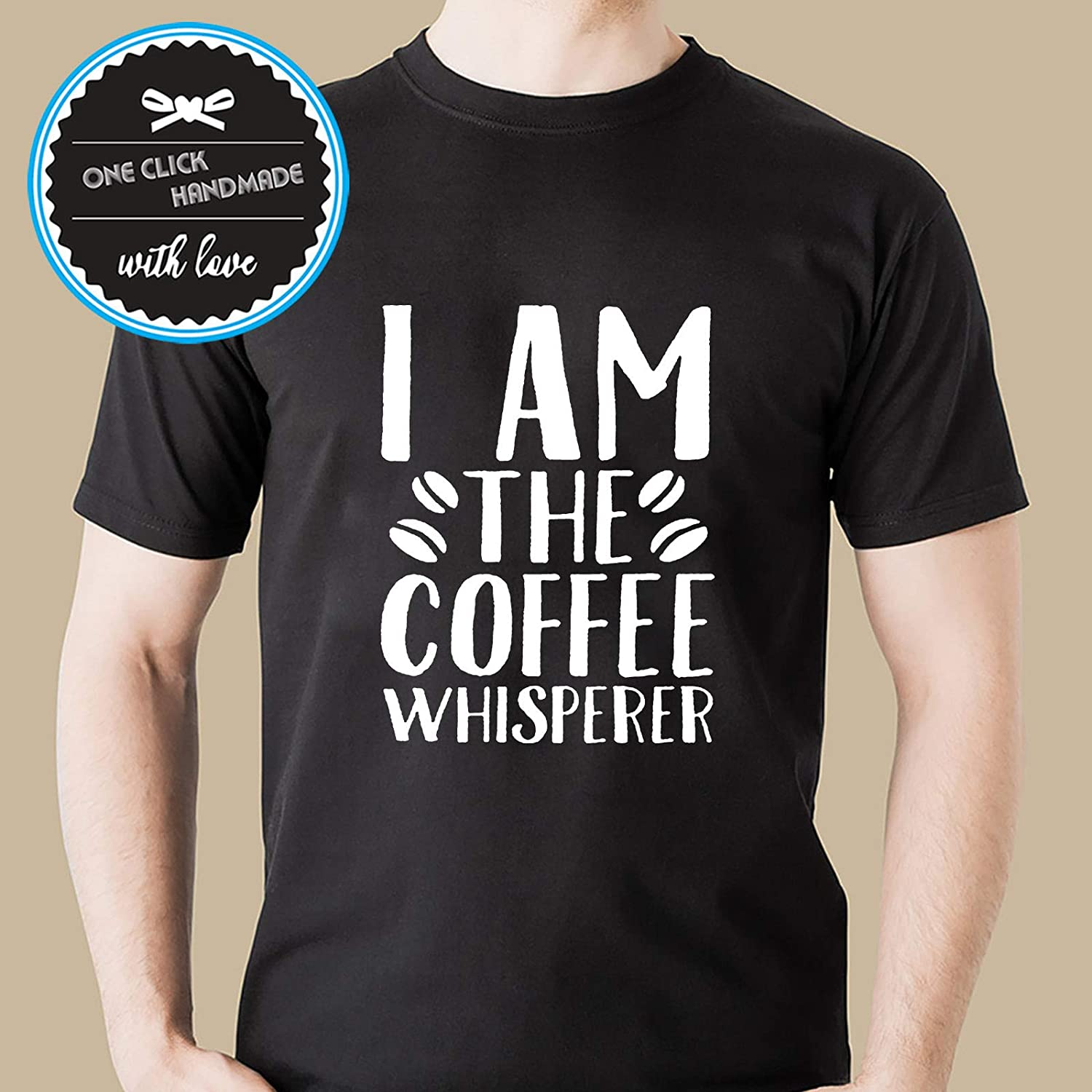I Am The Coffee Whisperer Coffee T-shirt For Adults