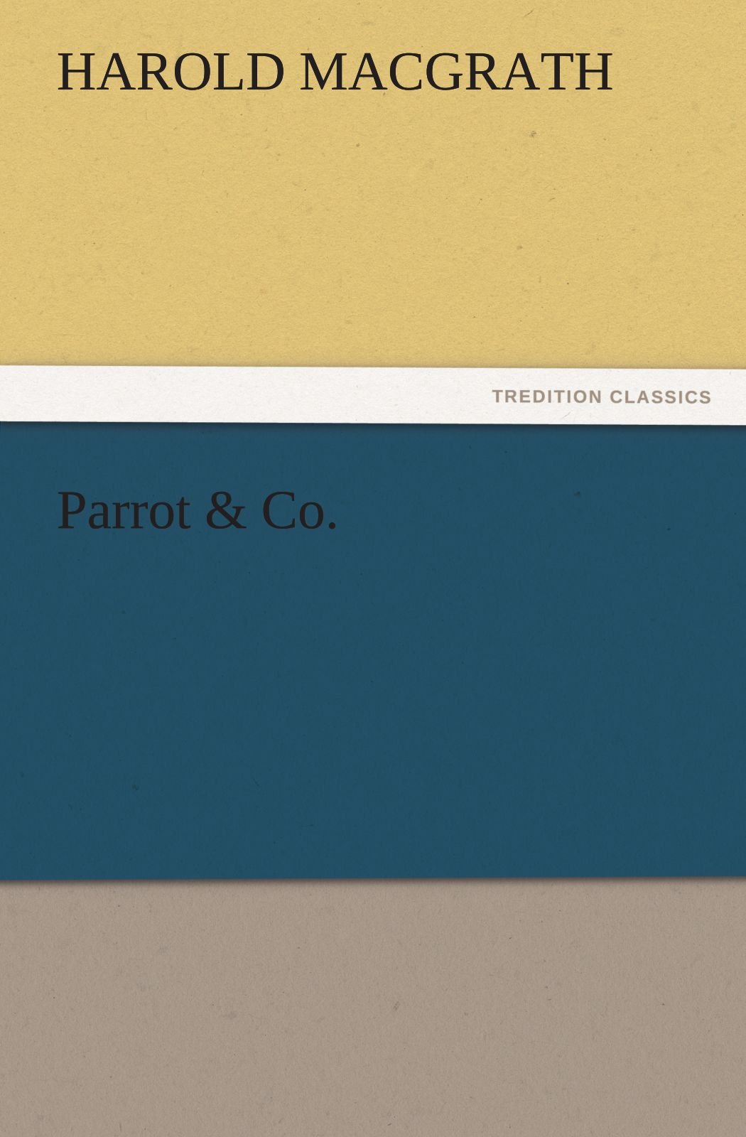 Read Online Parrot & Co. (TREDITION CLASSICS) PDF