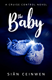 The Baby: A Steamy Rock Star Romance (Cruise Control Book 3)