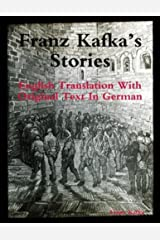 Franz Kafka's Stories: English Translation with Original Text in German Kindle Edition