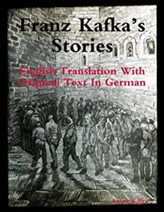 Franz Kafka's Stories: English Translation with Original Text in German