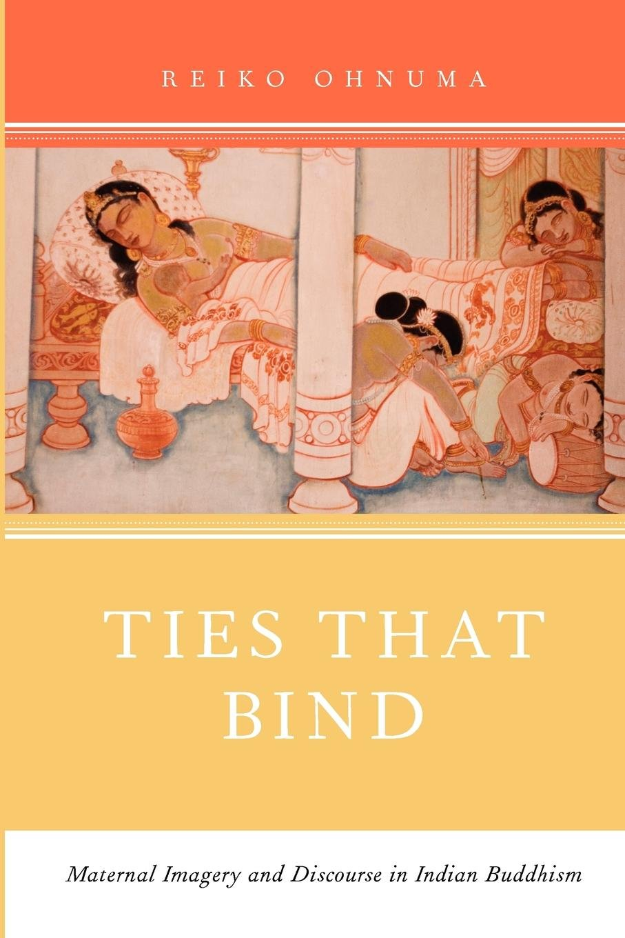 Download Ties That Bind: Maternal Imagery and Discourse in Indian Buddhism pdf epub