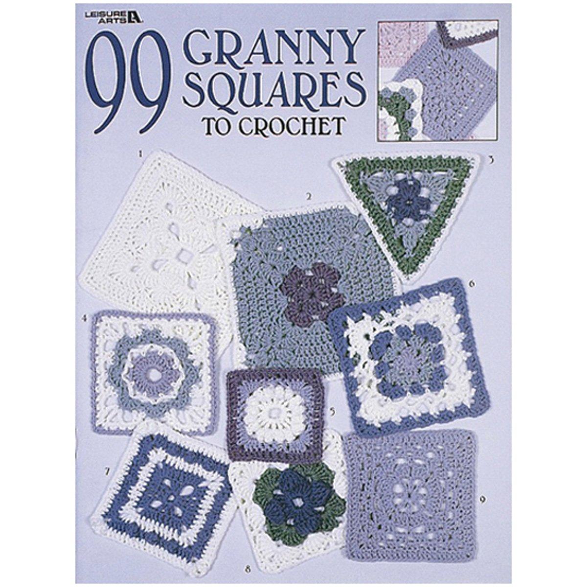 99 Granny Squares To Crochet Leisure Arts 3078