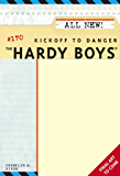 Kickoff to Danger (The Hardy Boys Book 170)