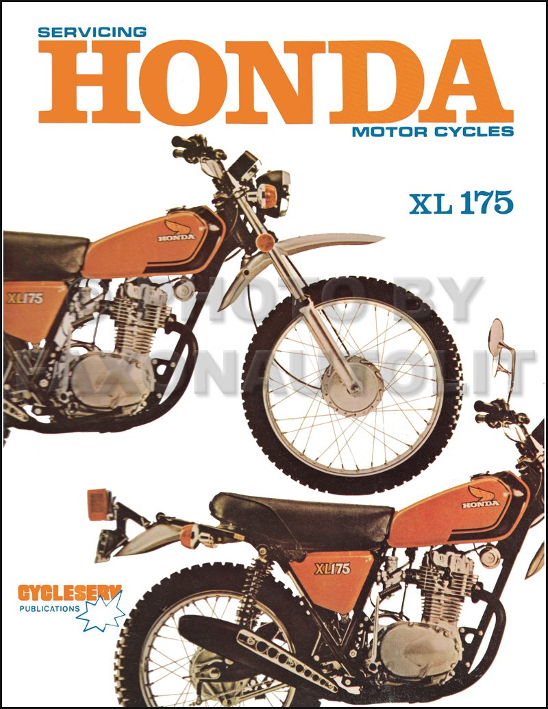 1973-1978 Honda XL175 Motorcycle Repair Shop Manual Cycleserv: Honda:  9780909969905: Amazon.com: Books