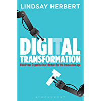 Digital Transformation: Build Your Organization's Future for the Innovation Age (English Edition)