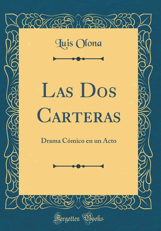 Las DOS Carteras: Drama Cómico En Un Acto (Classic Reprint) (Spanish Edition) (Spanish) Hardcover – August 16, 2018