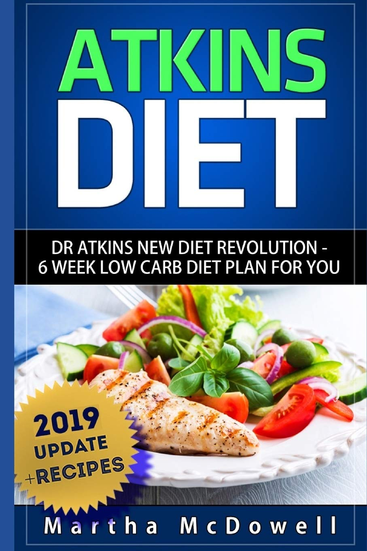 Atkins Diet Dr Atkins New Diet Revolution 6 Week Low Carb Diet Plan For You Atkins Diet Book Low Carb Cookbook Atkins Diet Cookbook High Protein Cookbook New Atkins Diet Mcdowell