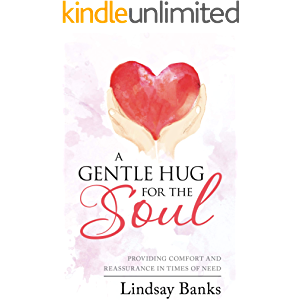 A Gentle Hug for the Soul: Providing comfort and reassurance in times of need