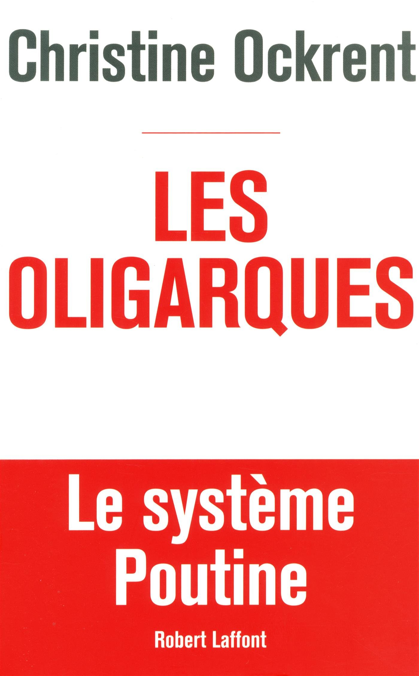 Les oligarques : Le système Poutine