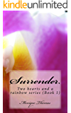 Surrender (Two hearts & a rainbow series Book 1)