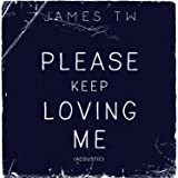 Please Keep Loving Me (Acoustic)