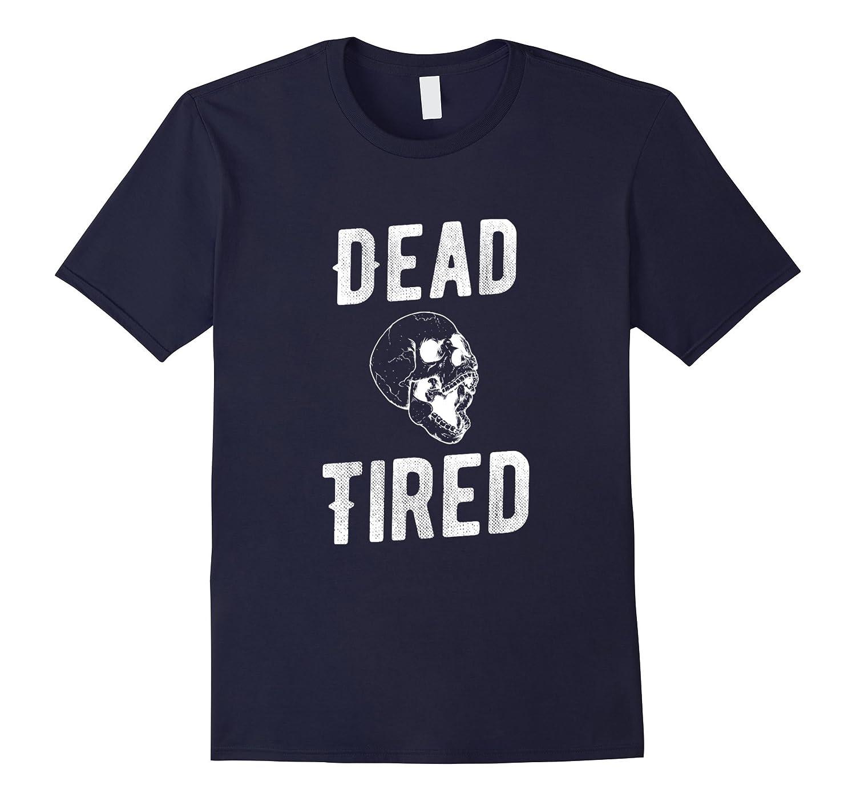 Dead Tired, Yawning Skull Tshirt-FL