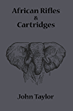 African Rifles and Cartridges (English Edition)