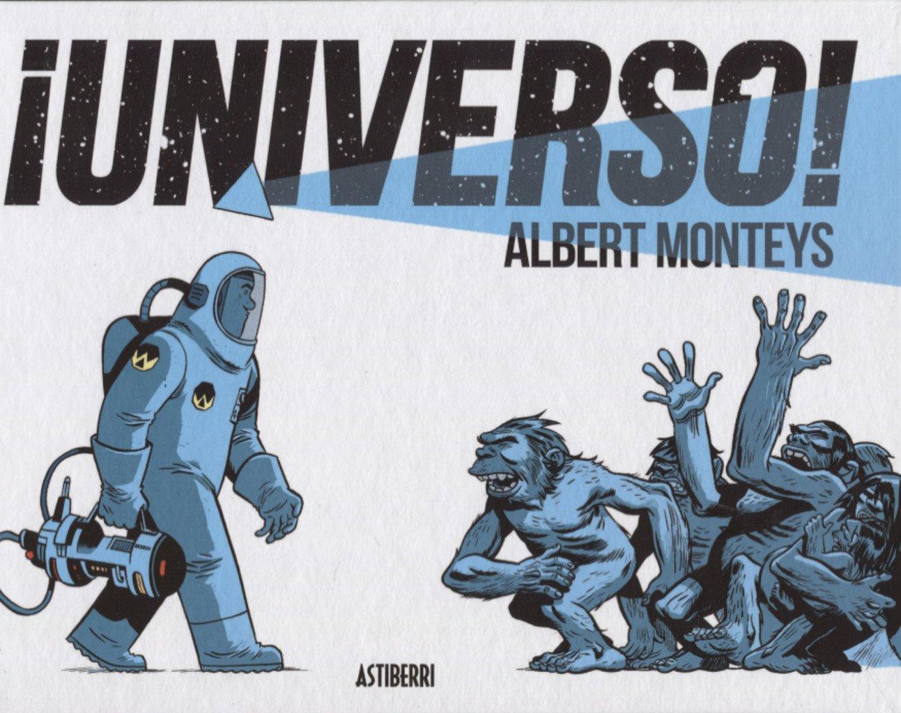 ¡Universo! (Sillón Orejero) Tapa dura – 13 abr 2018 Albert Monteys ASTIBERRI EDICIONES 8416880603 Graphic novels