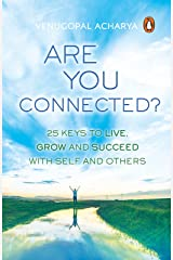 Are You Connected?: 25 keys to live, grow and succeed with self and others Kindle Edition