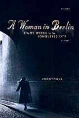 A Woman in Berlin: Eight Weeks in the Conquered City: A Diary Kindle Edition