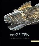 vorZEITEN: Archäologische Schätze an Rhein und Mosel