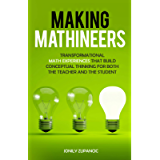 Making Mathineers: Transformational Math Experiences That Build Conceptual Thinking for Both the Teacher and the Student