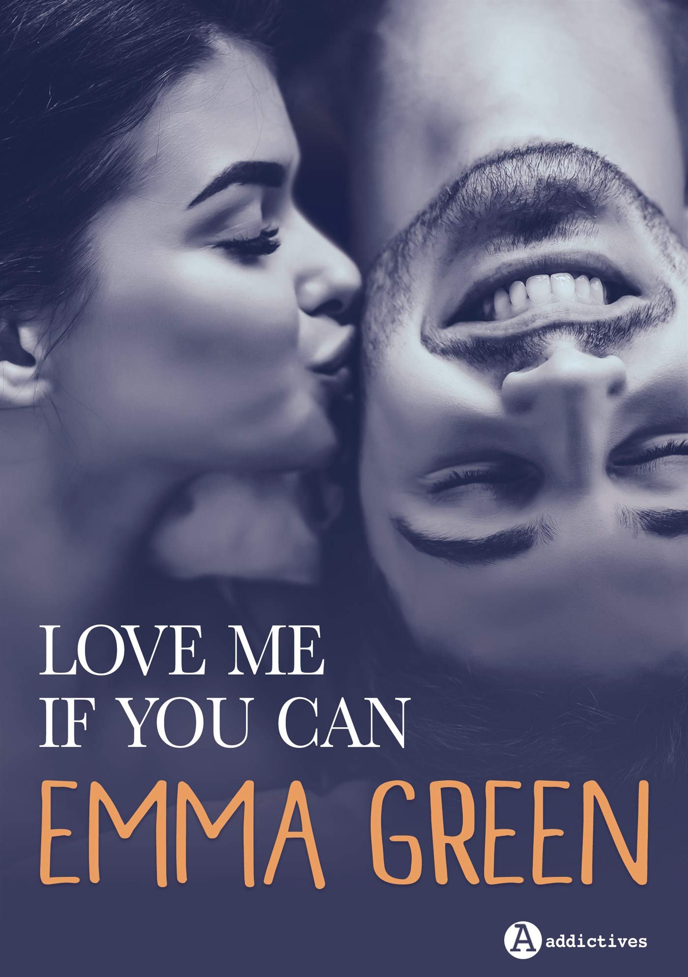 Love me if you can Broché – 1 novembre 2018 Editions Addictives 2371261378 Littérature sentimentale Roman d' amour