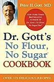 Dr. Gott's No Flour, No Sugar(TM) Cookbook