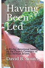 Having Been Led: A 30-day devotional based on the Church Covenant of John Newton Brown Paperback