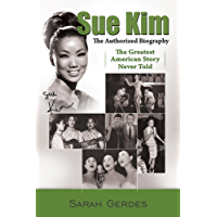 The Sue Kim Story: The Authorized Biography