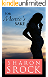For Mercie's Sake: an inspirational women's fiction novella (The Mercie series Book 1)