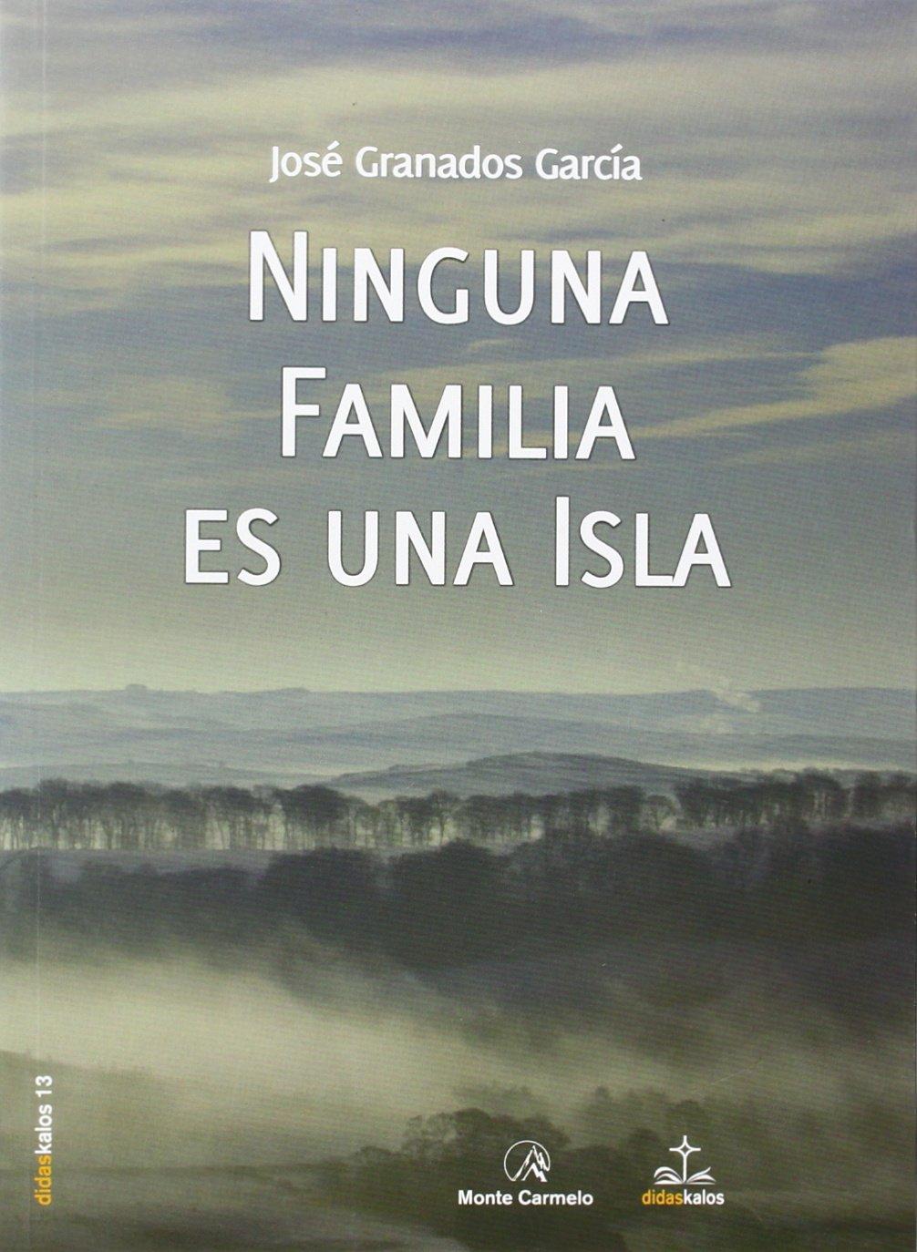 Ninguna familia es una isla (Didaskalos): Amazon.es: José Granados García: Libros
