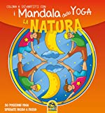 La natura. I mandala dello yoga