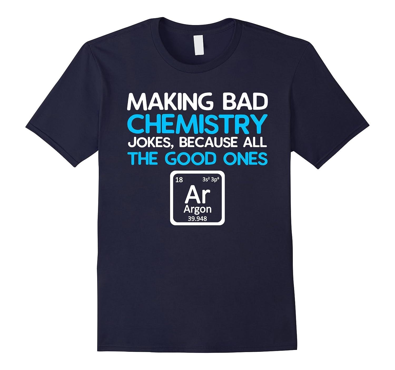 Funny Chemistry T-Shirt, Bad Jokes and Argon Shirt-Art