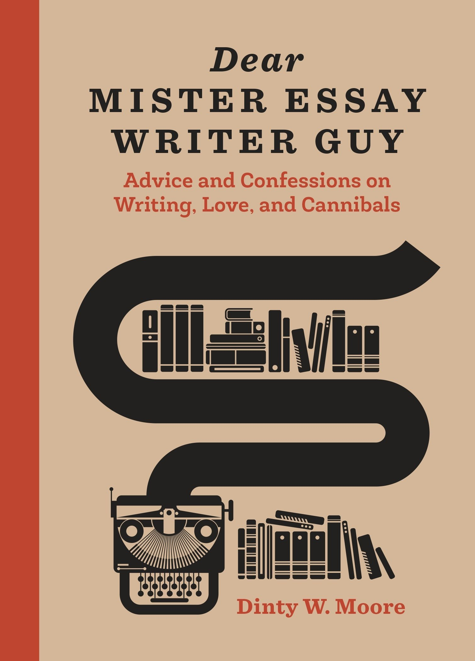 Fifth Business Essays Dear Mister Essay Writer Guy Advice And Confessions On Writing Love And  Cannibals Dinty W Moore  Amazoncom Books Essay About English Language also Essay Writing High School Dear Mister Essay Writer Guy Advice And Confessions On Writing  Political Science Essays