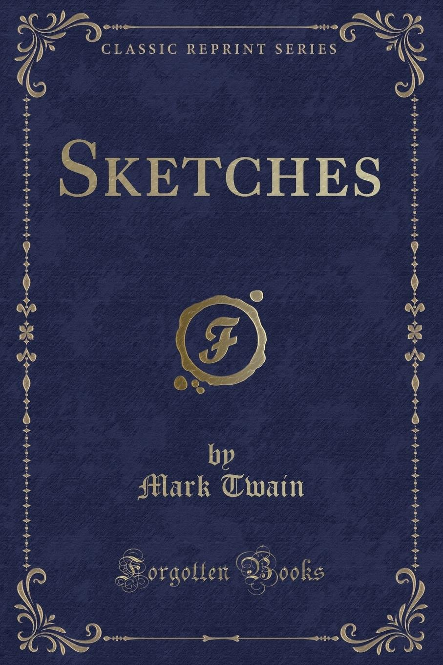 Download Mark Twain's Sketches, New and Old (Classic Reprint) PDF