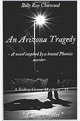An Arizona Tragedy : A Bailey Crane Mystery - #1 (Bailey Crane Mystery Series) Kindle Edition