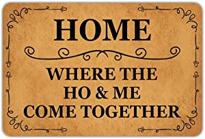 """Front Door Mat Welcome Mat Home Where The Ho & Me Come Together Rubber Non Slip Backing Funny Doormat Indoor Outdoor Rug 23.6""""(W) X 15.7""""(L)"""