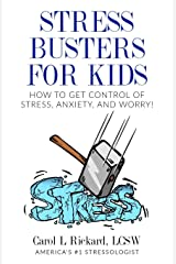 Stress Busters for Kids: How to Get Control of Stress, Anxiety, and Worry! Paperback