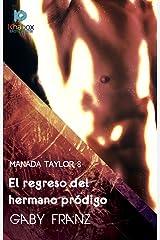 El regreso del hermano prodigo (Manada Taylor nº 8) Edición Kindle
